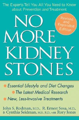 No More Kidney Stones By Rodman, John S., M.D./ Sosa, R. Ernest/ Seidman, Cynthia/ Jones, Rory