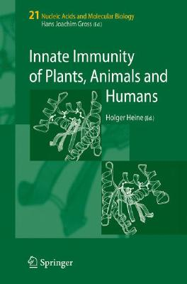Innate Immunity of Plants, Animals, and Humans By Heine, Holger (EDT)
